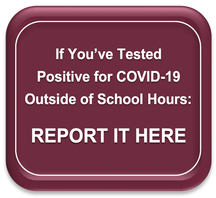 If You've Tested Positive for COVID-19 Outside School Hours Report It Here
